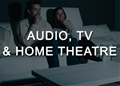 TV, Audio and Home Theatre