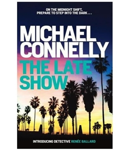 25 x THE LATE SHOW by MICHAEL CONNELLY.