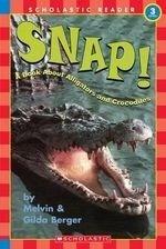 Snap!: A Book about Alligators & Crocodi